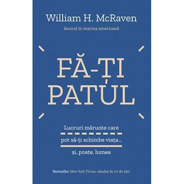 Fa-ti patul - William H. McRaven